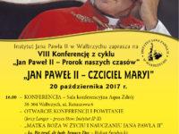 """VIII Konferencja z cyklu: """"Jan Paweł II – Prorok naszych czasów"""""""