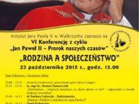 """Zapraszamy na VI konferencję popularno-naukową z cyklu """"Jan Paweł II – Prorok naszych czasów"""""""