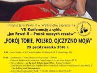 """VII Konferencja z cyklu """"Jan Paweł II – Prorok naszych czasów"""""""